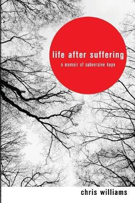 Life After Suffering by Dr Chris Williams