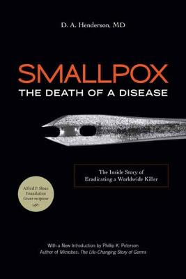 Smallpox: The Death of a Disease: The Inside Story of Eradicating a Worldwide Killer book