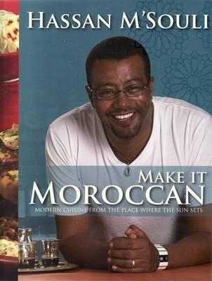 Make It Moroccan by Hassan M'souli
