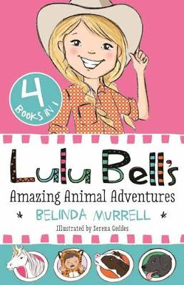 Lulu Bell's Amazing Animal Adventures by Belinda Murrell