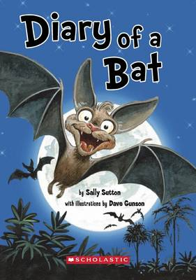 Diary of a Bat by Sally Sutton