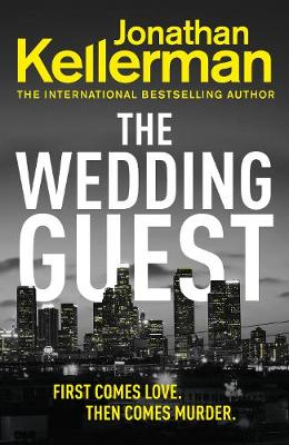 The Wedding Guest: (Alex Delaware 34) by Jonathan Kellerman