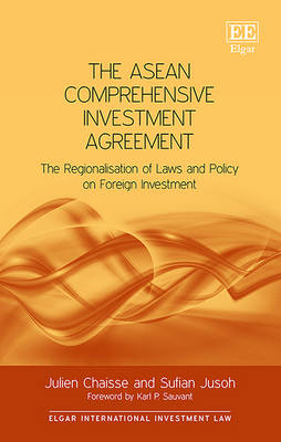 The ASEAN Comprehensive Investment Agreement by Julien Chaisse