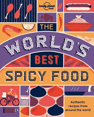 World's Best Spicy Food by Lonely Planet Food
