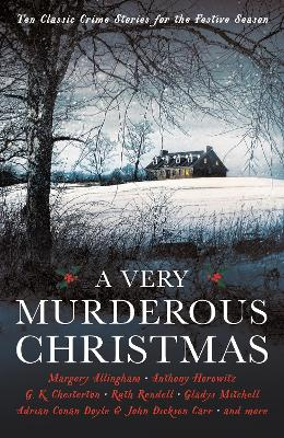 A Very Murderous Christmas: Ten Classic Crime Stories for the Festive Season by Cecily Gayford