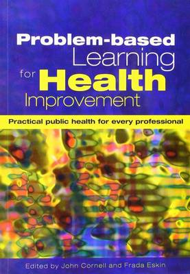 Problem-Based Learning for Health Improvement by John Cornell