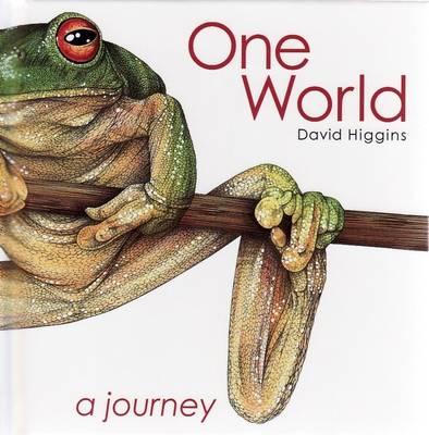 One World: A Journey by David Higgins