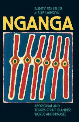 Nganga: Aboriginal and Torres Strait Islander Words and Phrases by Aunty Fay Muir