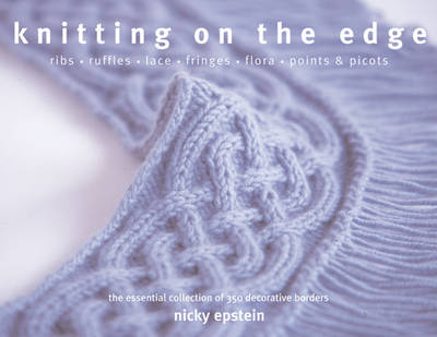 Knitting on the Edge by Nicky Epstein