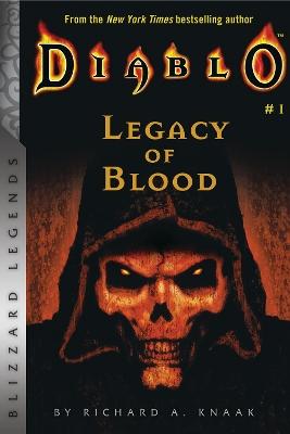 Diablo: Legacy of Blood by Richard A Knaak