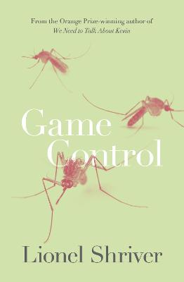 Game Control by Lionel Shriver