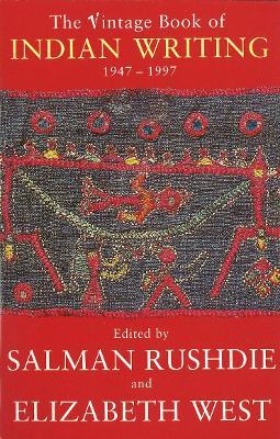 Vintage Book Of Indian Writing 1947 - 1997 by Elizabeth West