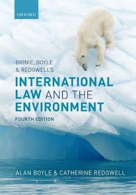 Birnie, Boyle, and Redgwell's International Law and the Environment by Alan Boyle