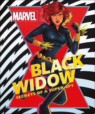 Marvel Black Widow: Secrets of a Super-spy by Melanie Scott