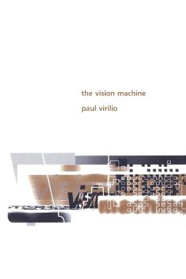 The Vision Machine by Paul Virilio