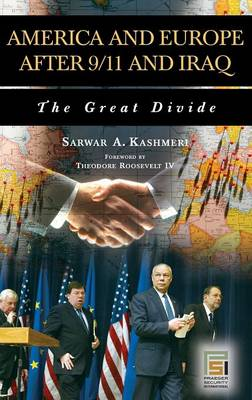 America and Europe after 9/11 and Iraq by Sarwar A. Kashmeri