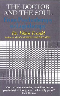 Doctor and the Soul by Viktor E. Frankl