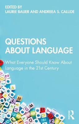 Questions About Language: What Everyone Should Know About Language in the 21st Century by Laurie Bauer