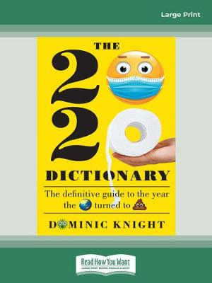 2020 Dictionary: The definitive guide to the year the world turned to sh*t by Dominic Knight