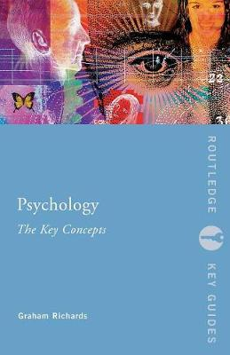 Psychology: The Key Concepts by Graham Richards