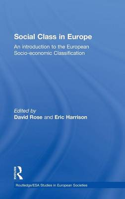 Social Class in Europe: An introduction to the European Socio-economic Classification book