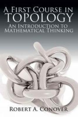 A First Course in Topology by Robert Conover