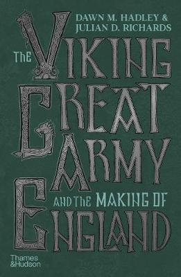 The Viking Great Army and the Making of England book