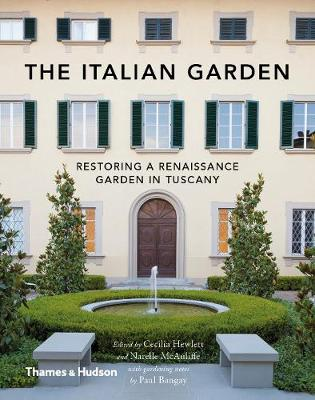 Italian Garden: Restoring a Renaissance Garden in Tuscany by Cecilia Hewlett with Paul