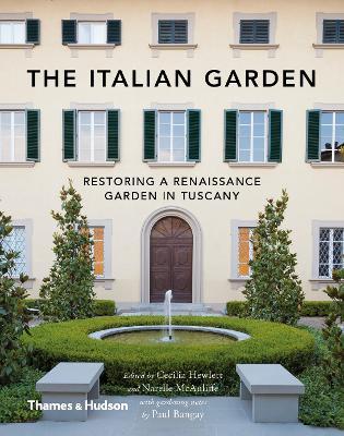 Italian Garden: Restoring a Renaissance Garden in Tuscany by Cecilia Hewlett