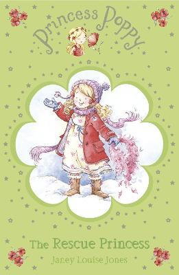 Princess Poppy: The Rescue Princess by Janey Louise Jones