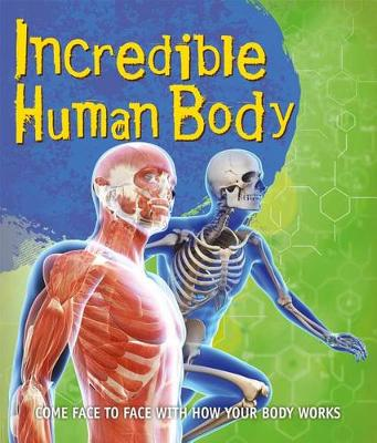 Fast Facts: Incredible Human Body by Kingfisher Books