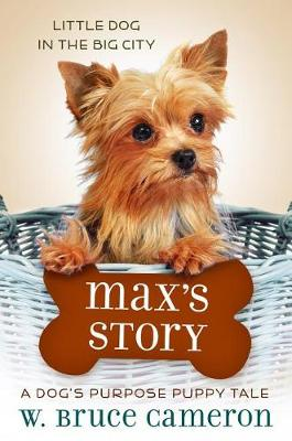 Max's Story by W Bruce Cameron