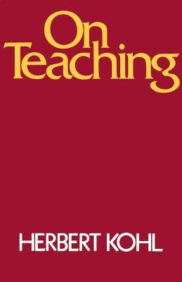 On Teaching by Herbert R. Kohl