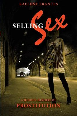 Selling Sex by Raelene Frances