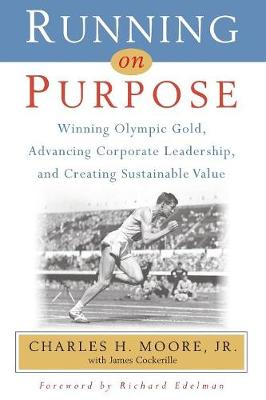 Running on Purpose by Charles H Moore Jr