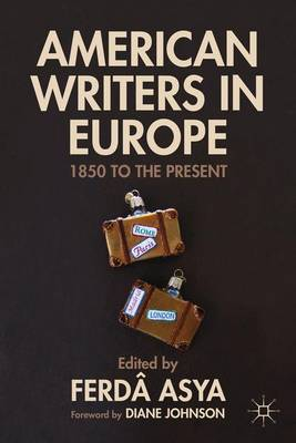 American Writers in Europe by Diane Johnson
