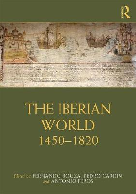 The Iberian World: 1450-1820 book