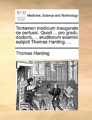 Tentamen Medicum Inaugurale de Pertussi. Quod ... Pro Gradu Doctoris, ... Eruditorum Examini Subjicit Thomas Harding. ... book
