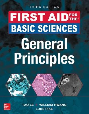 First Aid for the Basic Sciences: General Principles, Third Edition by Tao Le