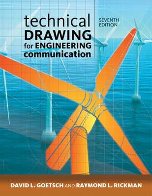 Technical Drawing for Engineering Communication by David Goetsch