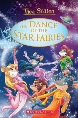 Thea Stilton Special Ediition #8: the Dance of the Star Fairies by Thea Stilton