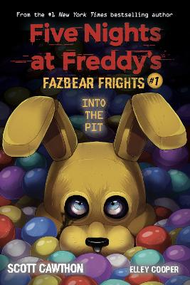 Into the Pit (Five Nights at Freddy's: Fazbear Frights #1) by Scott Cawthon