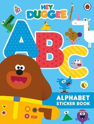 Hey Duggee: ABC: Alphabet Sticker Book by Hey Duggee