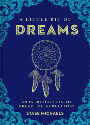 A Little Bit of Dreams by Mr Stase Michaels