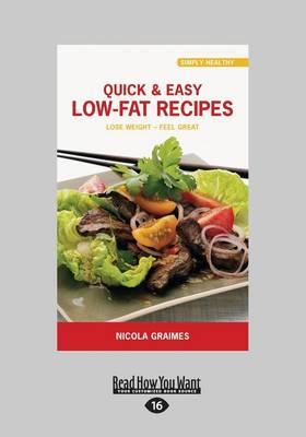 Quick & Easy Low-Fat Recipes by Nicola Graimes