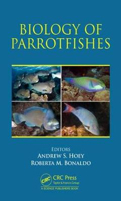 Biology of Parrotfishes by Andrew Scott Hoey