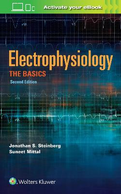 Electrophysiology: The Basics by Jonathan S. Steinberg