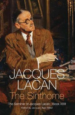 The The Sinthome: The Seminar of Jacques Lacan, Book XXIII by Jacques Lacan