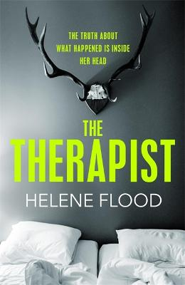 The Therapist: From the mind of a psychologist comes a chilling domestic thriller that gets under your skin. book