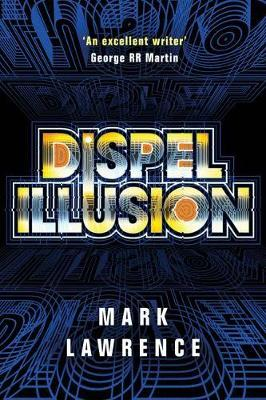 Dispel Illusion by Mark Lawrence